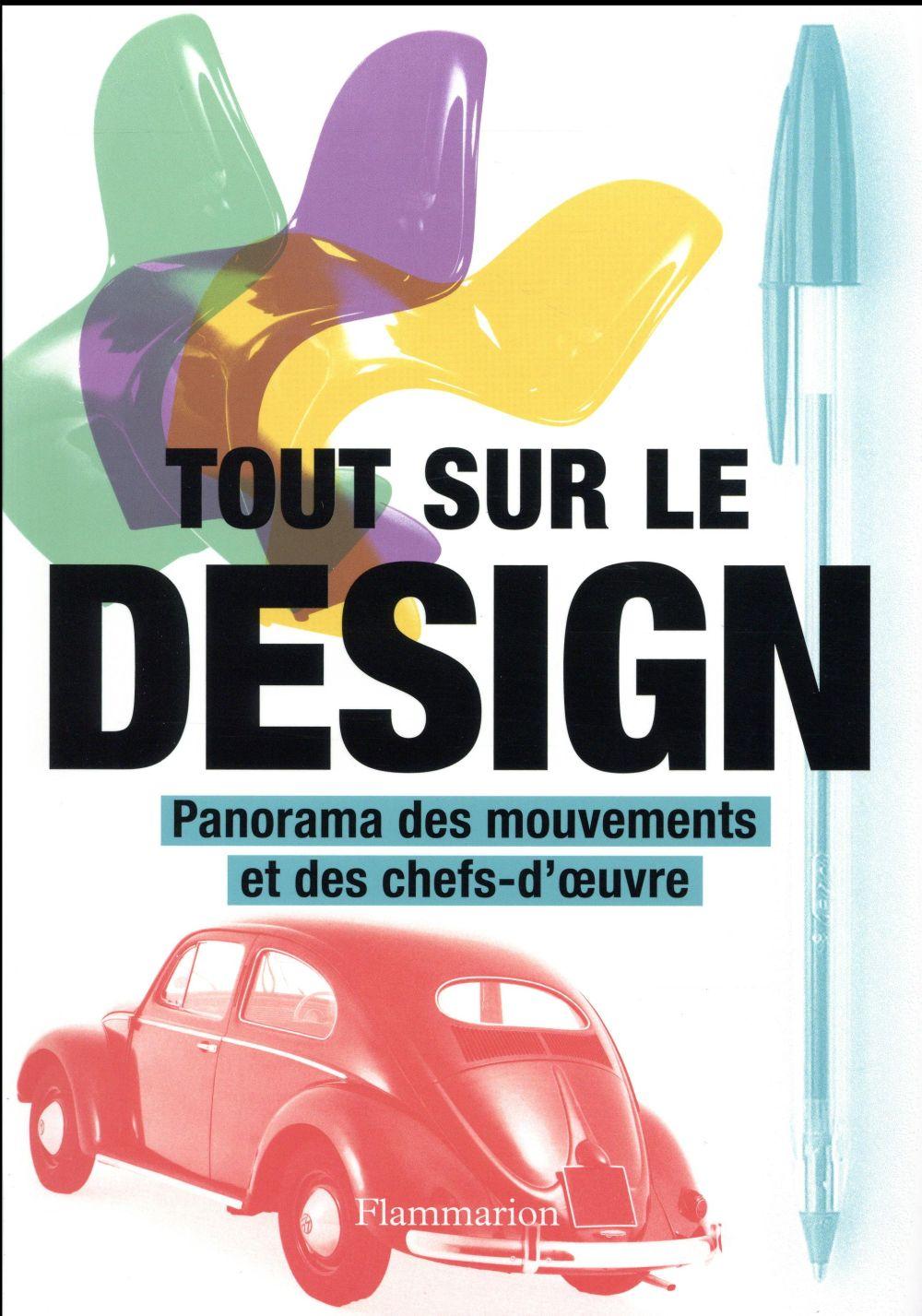 Tout sur le design ; panorama des mouvements et des chefs-d'oeuvre