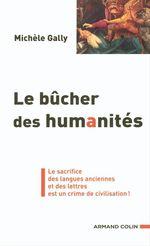 Le bûcher des humanités  - Michèle Gally