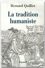 La Tradition humaniste  - Bernard Quilliet