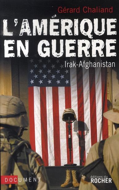 L'Amerique En Guerre ; Irak-Afghanistan