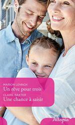 Vente EBooks : Un rêve pour trois - Une chance à saisir  - Marion Lennox - Claire Baxter