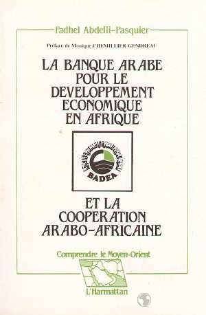 La banque arabe pour le developpement économique en Afrique et la coopération arabo-africaine