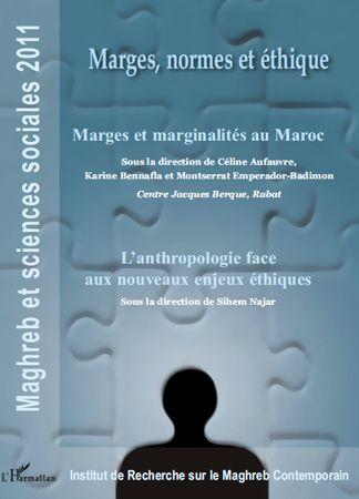 Marges, Normes Et Ethique ; Marges Et Marginalites Au Maroc ; L'Anthropologie Face Aux Nouveaux Enjeux Ethiques