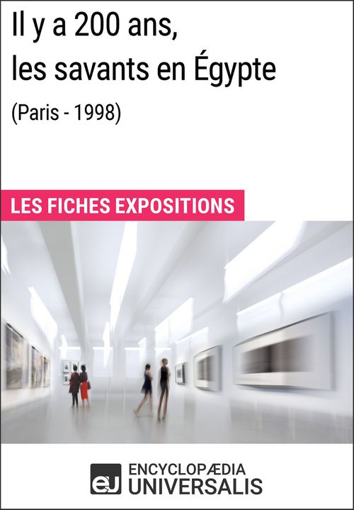 Il y a 200ans, les savants en Égypte (Paris - 1998)