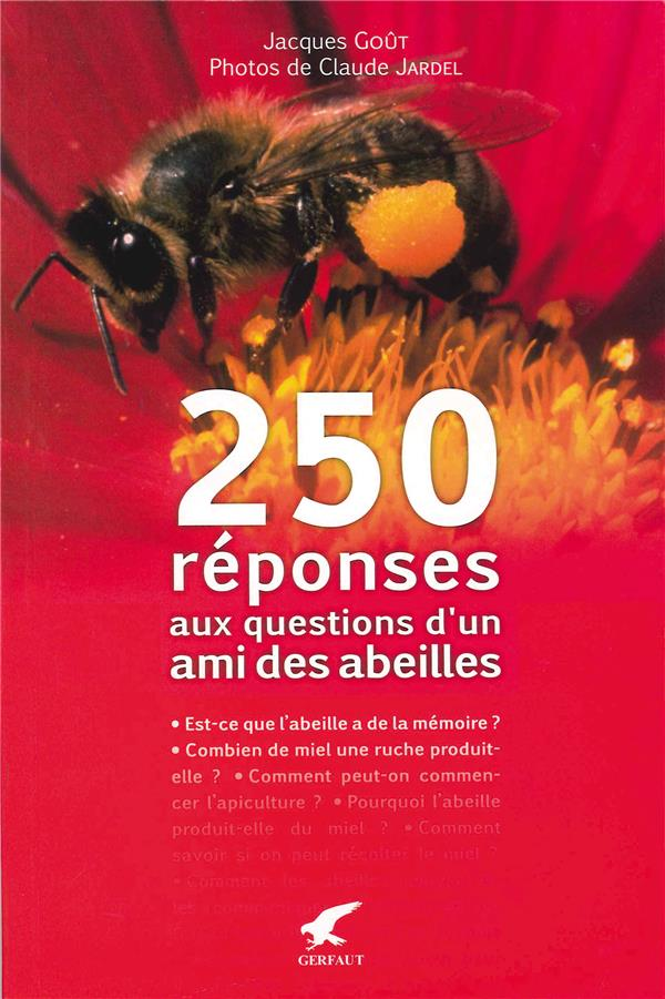 Aux questions d'un ami des abeilles ; 250 réponses