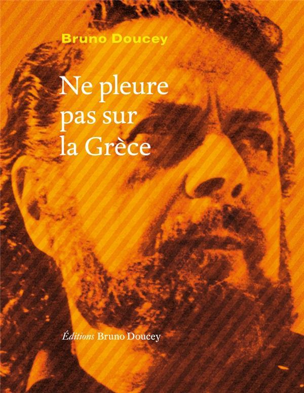 Ne pleure pas sur la Grèce