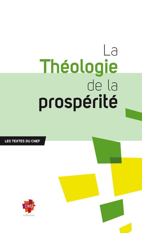 La théologie de la prospérité ; les textes du CNEF