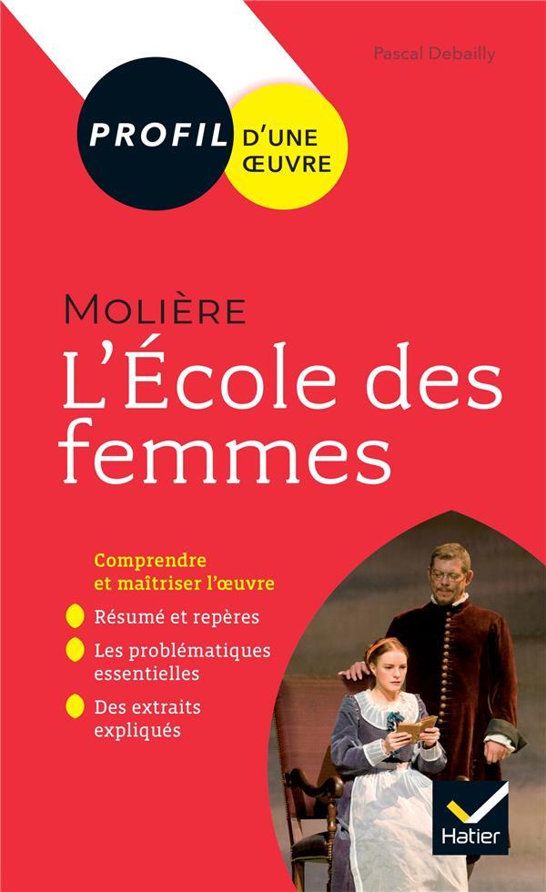 Moliere, L'Ecole Des Femmes ; Toutes Les Cles D'Analyse Pour Le Bac