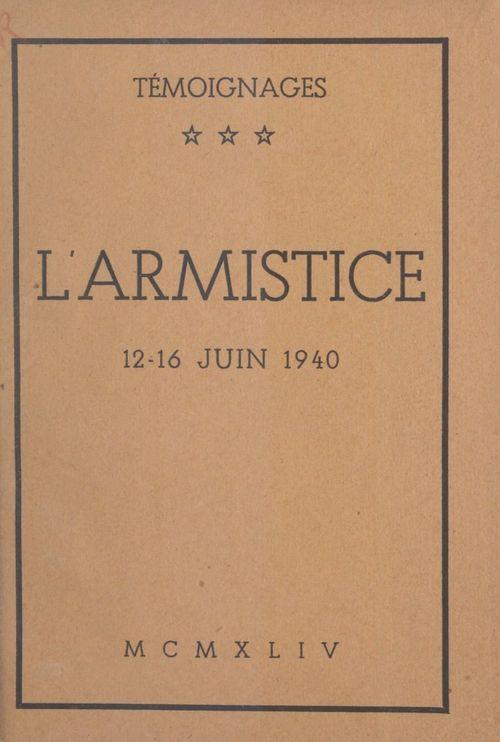 L'Armistice, 12-16 juin 1940