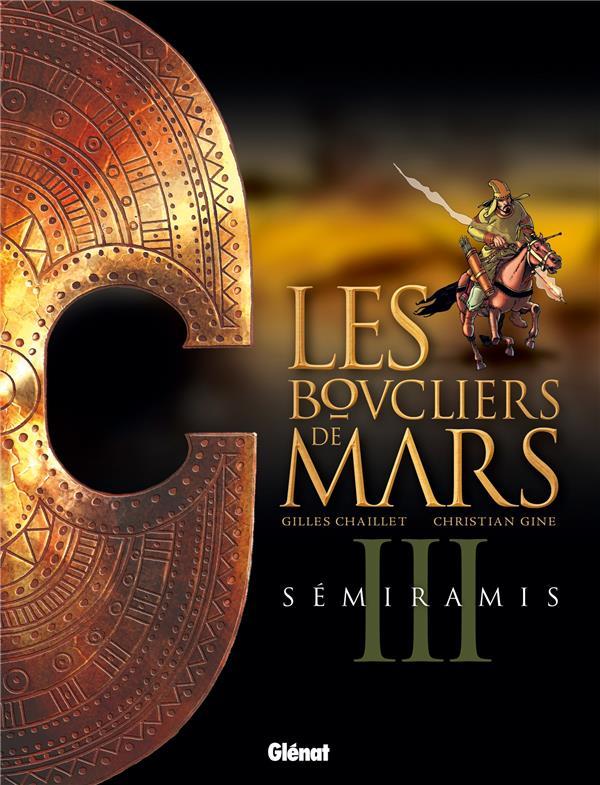 Les Boucliers De Mars T.3 ; Semiramis