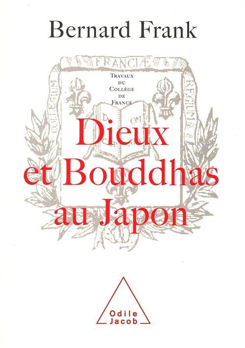 Dieux et Bouddhas au Japon  - Bernard Frank