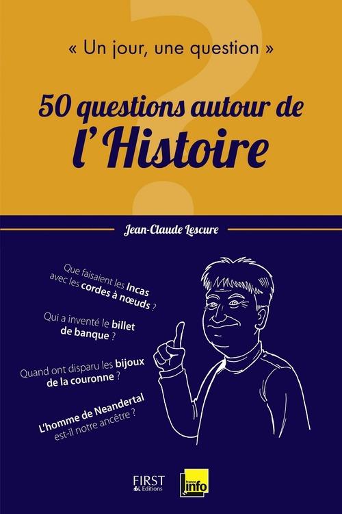 Un jour, une question ; 50 questions autour de l'histoire