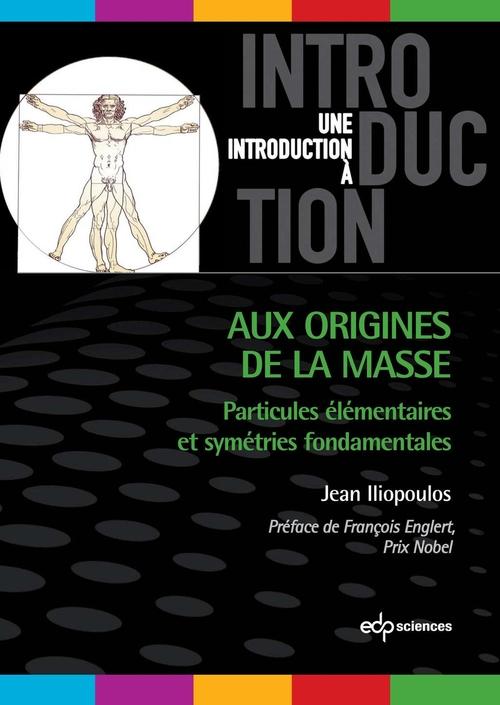Aux origines de la masse  - Jean Iliopoulos