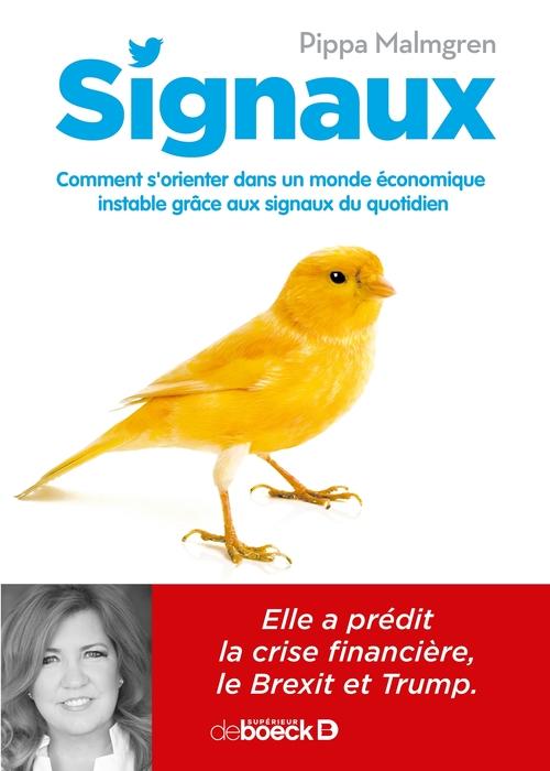 Signaux ; comment s'orienter dans un monde économique instable grâce aux signaux du quotidien