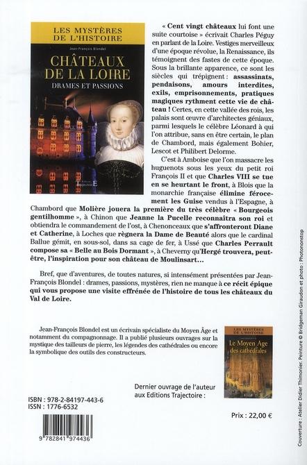 Châteaux de la Loire ; drames et passions
