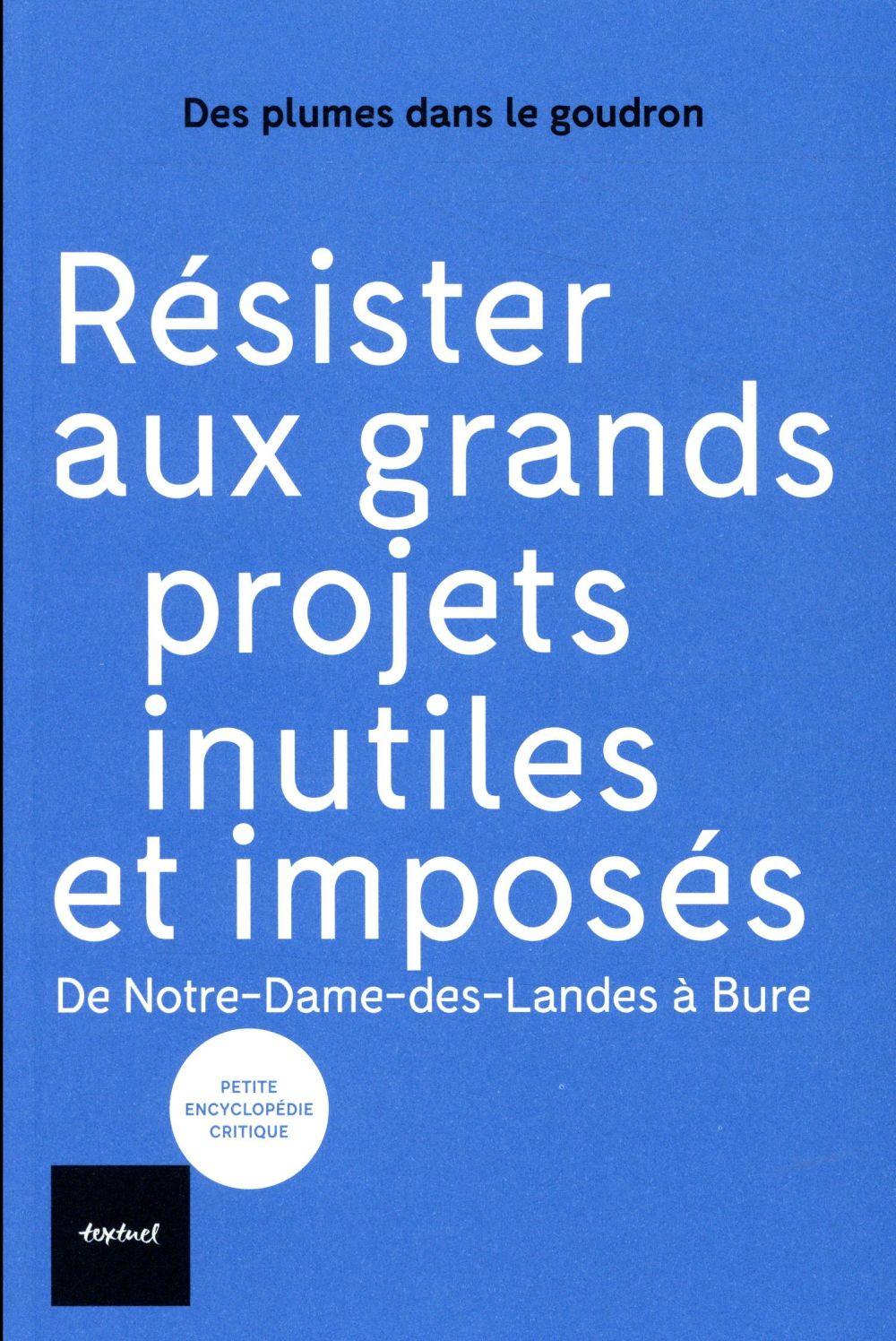 Résister aux grands projets inutiles et imposés ; de Notre-Dame-des-Landes à Bure