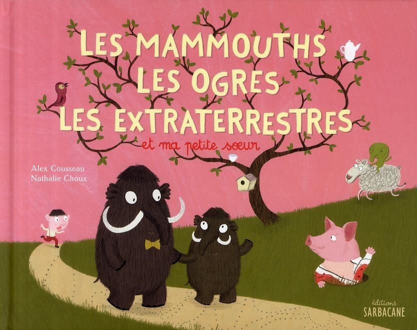 Les mammouths, les ogres, les extraterrestres et ma petite soeur