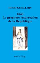 1848, la première résurrection de la république