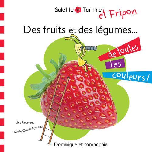 Vente EBooks : Des fruits et des légumes de toutes les couleurs !  - Lina Rousseau