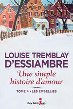 Vente Livre Numérique : Une simple histoire d'amour tome 4. Les embellies  - Louise Tremblay d'Essiambre