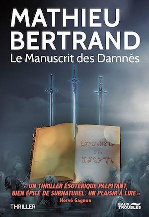 Le Manuscrit des Damnés  - Mathieu Bertrand