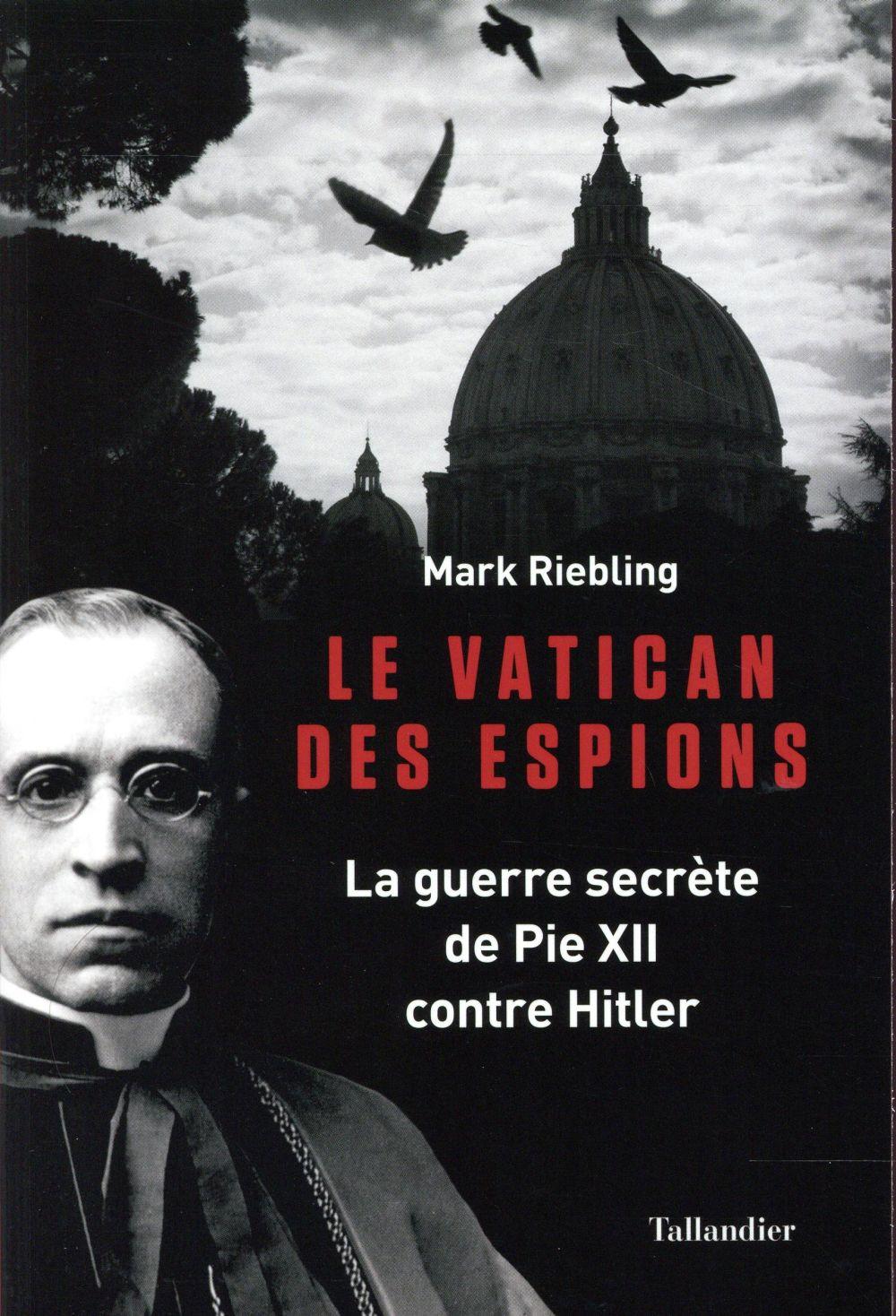 le vatican des espions ; la guerre secrète de Pie XII contre Hitler