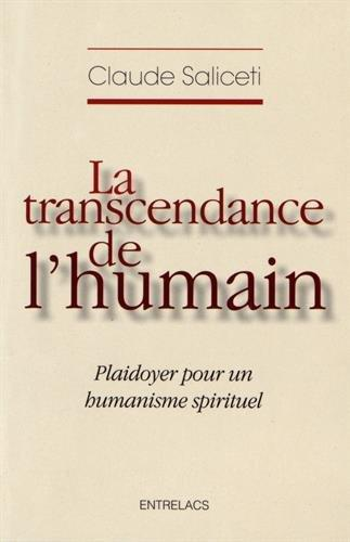 La transcendance de l'humain ; plaidoyer pour un humanisme spirituel