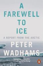 A farewell to ice ; a report from the arctic