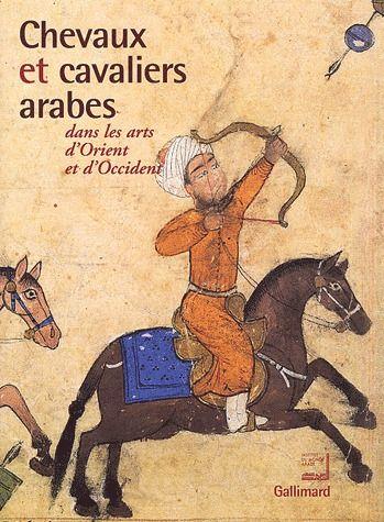 Chevaux Et Cavaliers Arabes  (Relie)
