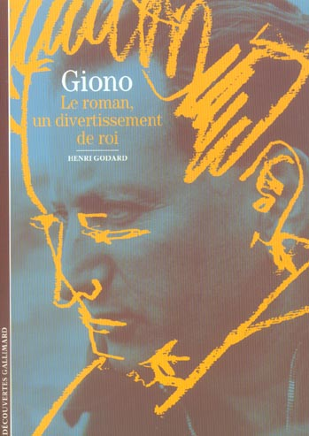 Giono ; le roman, un divertissement de roi