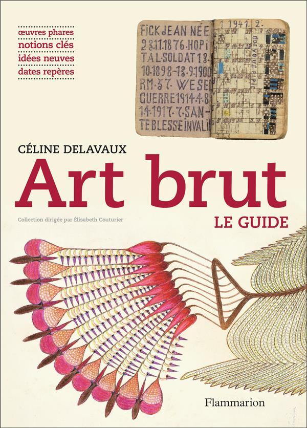 Art brut ; le guide