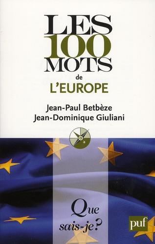 BETBEZE/GIULIANI - LES 100 MOTS DE L-EUROPE