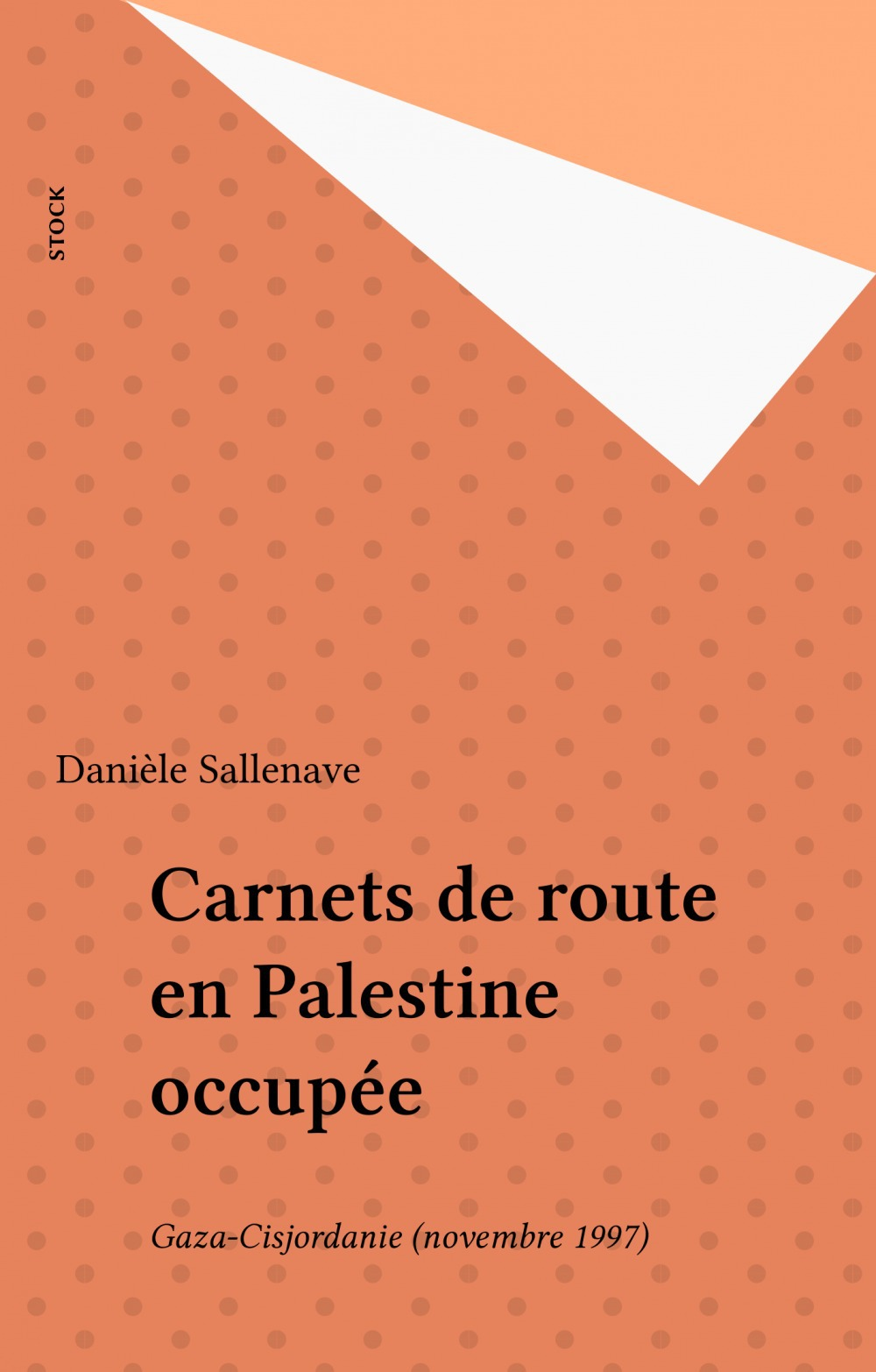 Carnets de route en palestine occupee: gaza-jordanie, nov.97