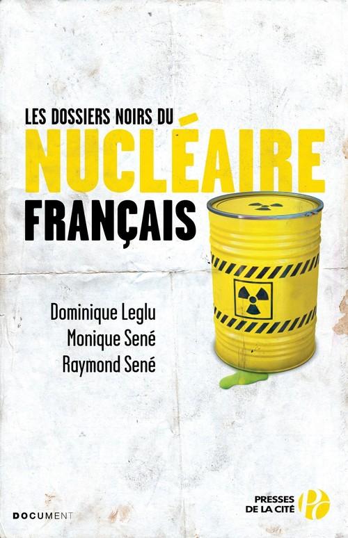 Les dossiers noirs du nucléaire français