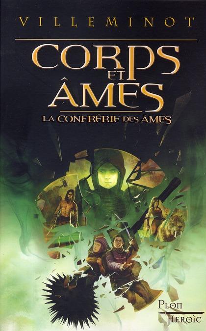 Corps et âmes t.2 ; la confrérie des ames