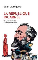 Vente Livre Numérique : La République incarnée  - Jean Garrigues