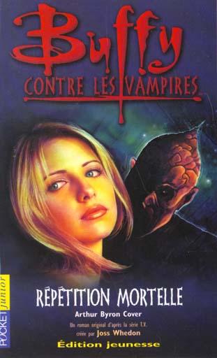 Buffy contre les vampires T.4 ; répétition mortelle
