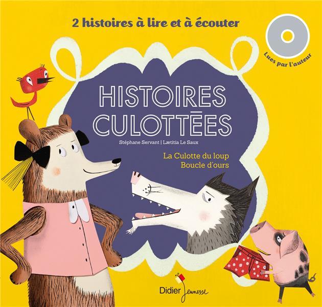 HISTOIRES CULOTTEES  -  LA CULOTTE DU LOUP, BOUCLE D'OURS