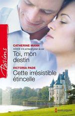 Vente EBooks : Toi, mon destin - Cette irrésistible étincelle  - Victoria Pade - Catherine Mann