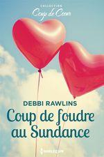 Vente EBooks : Coup de foudre au Sundance  - Debbi Rawlins