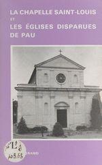 La chapelle Saint-Louis et les églises disparues de Pau
