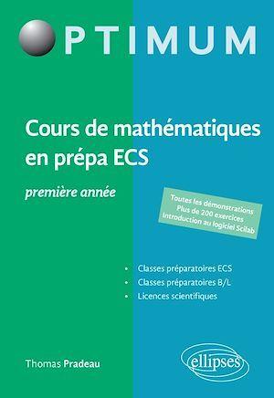 Cours de mathématiques en prépa ECS ; 1re année (édition 2018)