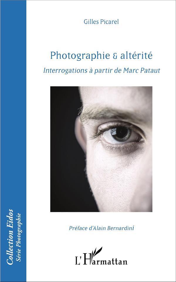 Photographie & altérité ; interrogations à partir de Marc Pataut