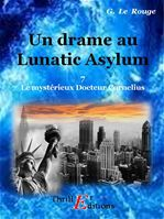 Un drame au Lunatic-Asylum - Livre 7  - Gustave Le Rouge
