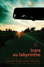 Vente Livre Numérique : Icare au labyrinthe  - Lionel-Édouard Martin
