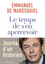 Vente EBooks : Le Temps de s'en apercevoir  - Emmanuel de Waresquiel