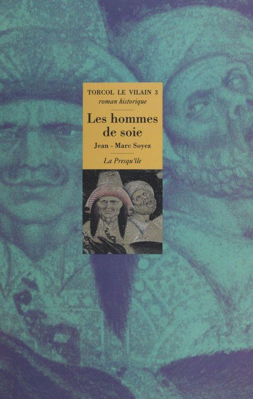 Torcol le vilain (3) : Les hommes de soie