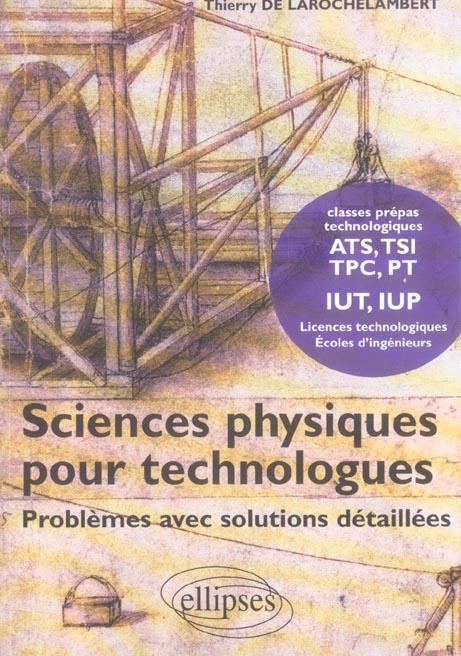 Sciences Physiques Pour Technologues ; Problemes Avec Solutions Detaillees