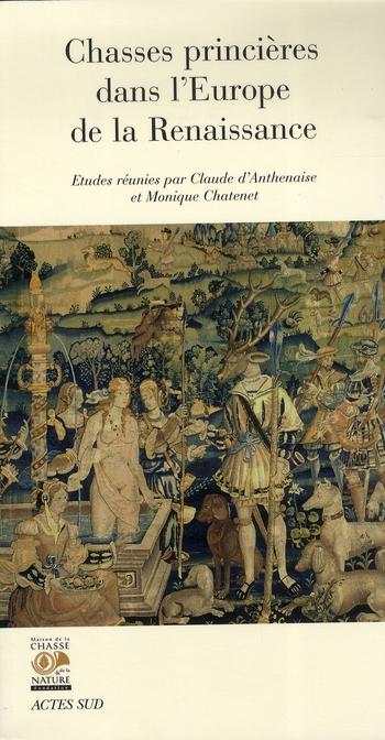 Chasses Princieres Dans L'Europe De La Renaissance