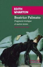 Béatrice Palmato ; fragment érotique et autres textes